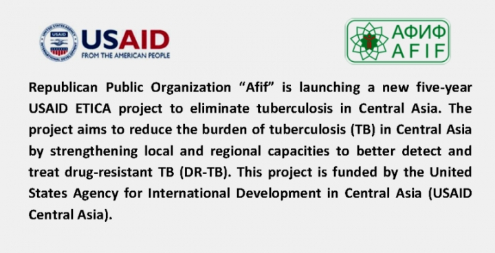 "Republican Public Organization ""Afif"" is launching a new five-year USAID ETICA project to eliminate tuberculosis in Central Asia."